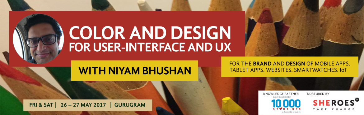 Color and Design for User-Interface and UX. 26 May 2017 to 27 May 2017, Gurugram, India