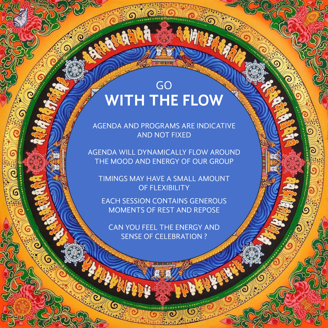 Go with the flow. Schedule of 'Awaken Your Creativity Through Design-Think' meditation retreat conducted by Niyam Bhushan at Alsisar Mahal in Rajasthan