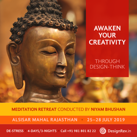 Awaken Your Creativity Through Design-Think. 4Days/3Nights Meditation Retreat at Alsisar Mahal Palace Rajasthan, 25-28 July 2019. Conducted by Niyam Bhushan