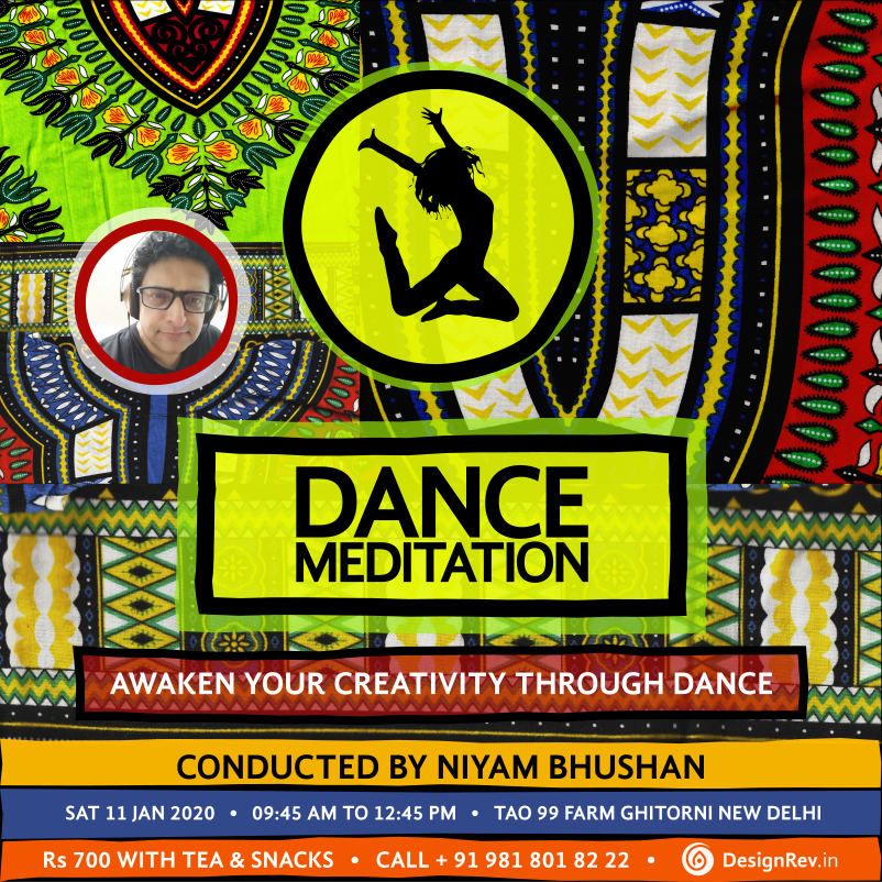 Awaken Your Creativity Through Dance. A Meditation event conducted by Niyam Bhushan on 11 Jan 2020 from 9:30AM to 12:30PM. At Tao 99 Ghitorni New Delhi