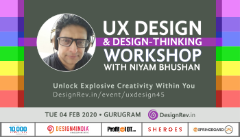 UX Design and DesignThinking Workshop with Niyam Bhushan, 04 Feb 2020, Gurugram